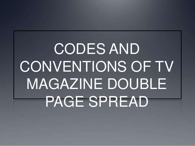 CODES AND CONVENTIONS OF TV MAGAZINE DOUBLE PAGE SPREAD