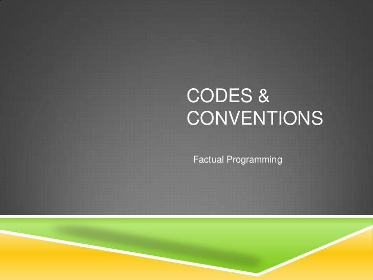 CODES &CONVENTIONSFactual Programming