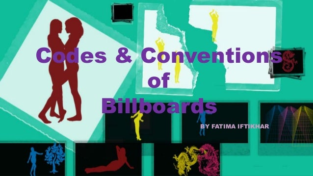 Codes & Conventions of Billboards BY FATIMA IFTIKHAR
