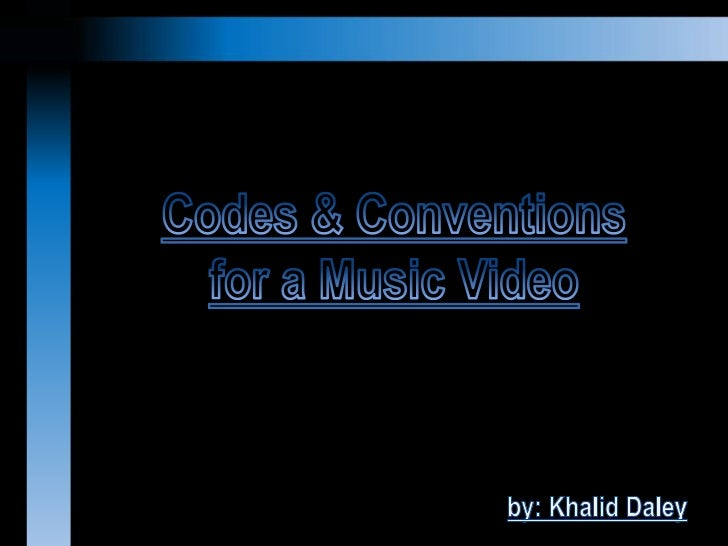 Codes & Conventions For A Music Video