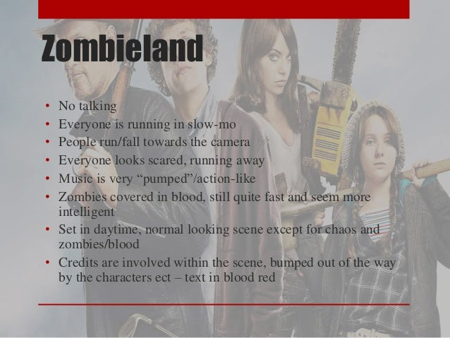 Zombieland  • No talking  • Everyone is running in slow-mo  • People run/fall towards the camera  • Everyone looks scared,...