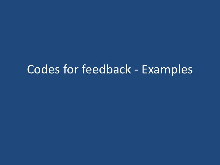 Codes for feedback - Examples