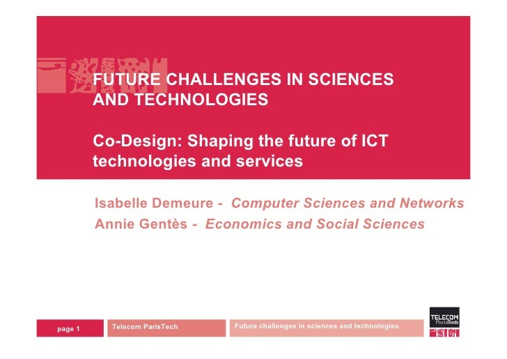 FUTURE CHALLENGES IN SCIENCES          AND TECHNOLOGIES           Co-Design: Shaping the future of ICT          technologi...
