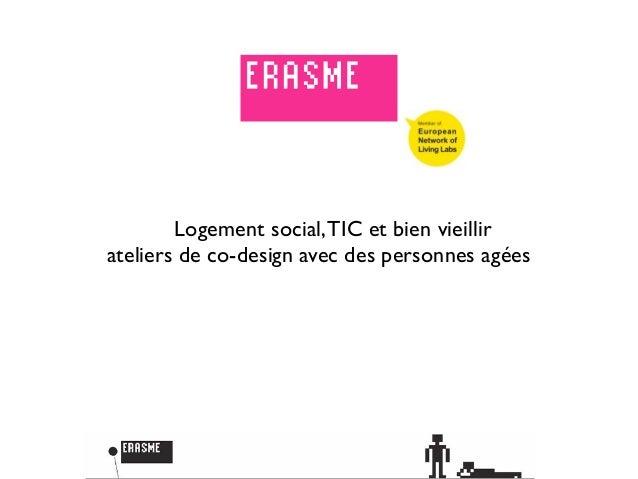 Logement social, TIC et bien vieillirateliers de co-design avec des personnes agées