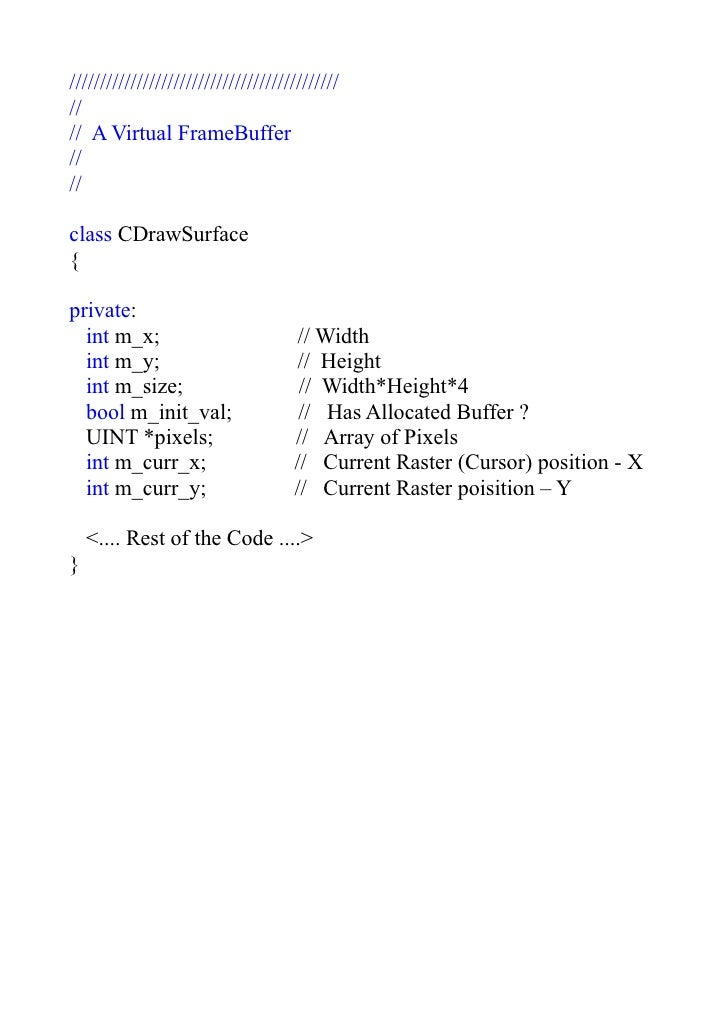 //////////////////////////////////////////// // // A Virtual FrameBuffer // //  class CDrawSurface {  private:   int m_x; ...