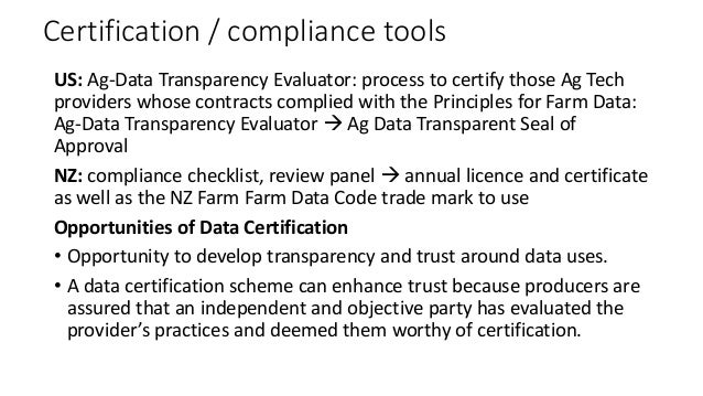 Certification / compliance tools US: Ag-Data Transparency Evaluator: process to certify those Ag Tech providers whose cont...