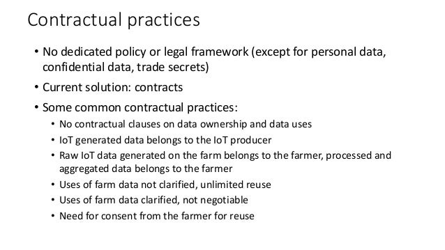 Contractual practices • No dedicated policy or legal framework (except for personal data, confidential data, trade secrets...