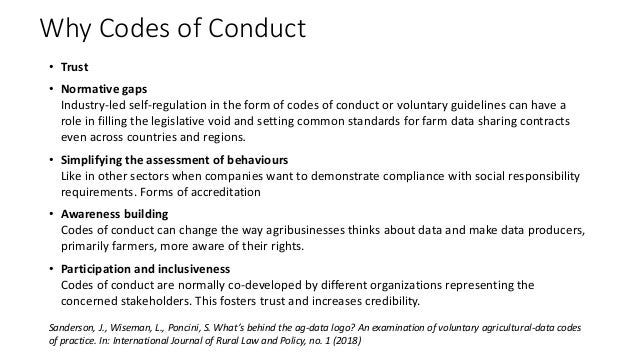 Why Codes of Conduct • Trust • Normative gaps Industry-led self-regulation in the form of codes of conduct or voluntary gu...