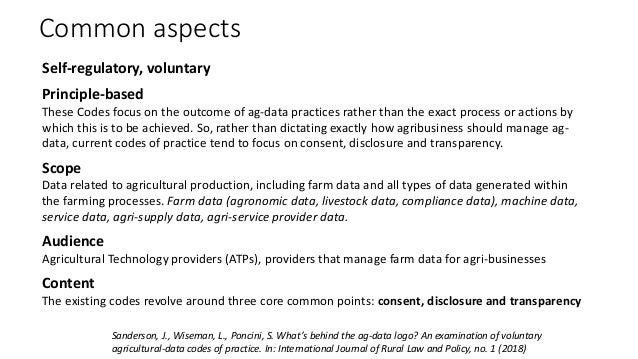 Common aspects Self-regulatory, voluntary Principle-based These Codes focus on the outcome of ag-data practices rather tha...