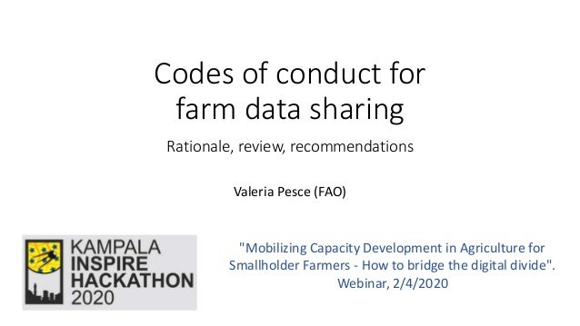 """Codes of conduct for farm data sharing Rationale, review, recommendations Valeria Pesce (FAO) """"Mobilizing Capacity Develop..."""