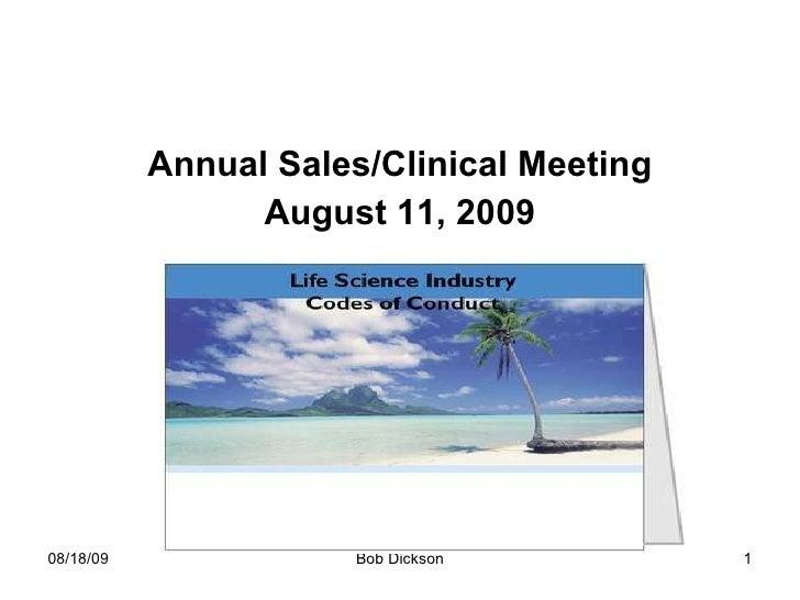<ul><li>Annual Sales/Clinical Meeting </li></ul><ul><li>August 11, 2009 </li></ul>