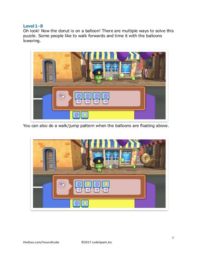 Level 1-8 Oh look! Now the donut is on a balloon! There are multiple ways to solve this puzzle. Some people like to walk f...