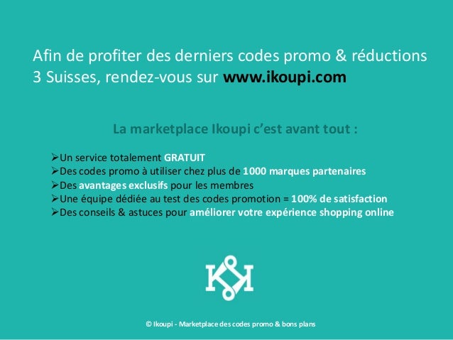 Codes promo 3 suisses mode d 39 emploi by ikoupi - Code promo 3 suisses plan reduc ...