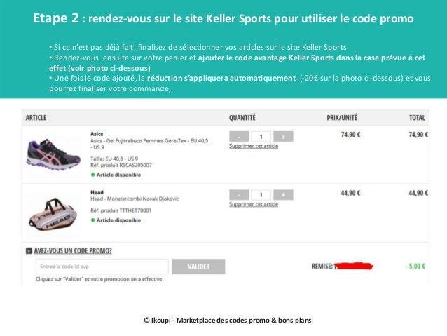 © Ikoupi - Marketplace des codes promo & bons plans Etape 2 : rendez-vous sur le site Keller Sports pour utiliser le code ...