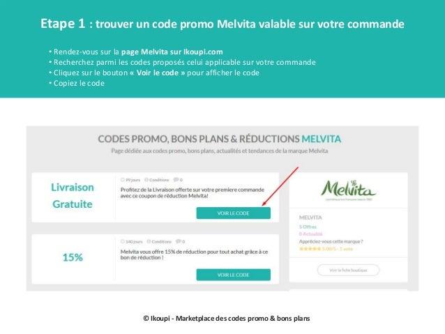 © Ikoupi - Marketplace des codes promo & bons plans Etape 1 : trouver un code promo Melvita valable sur votre commande • R...