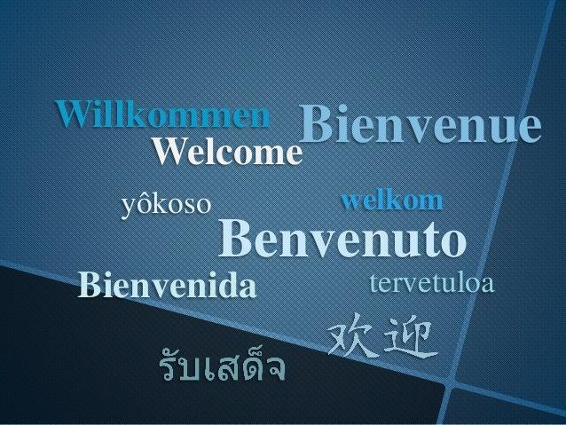 Welcome Benvenuto Bienvenida yôkoso tervetuloa welkom BienvenueWillkommen