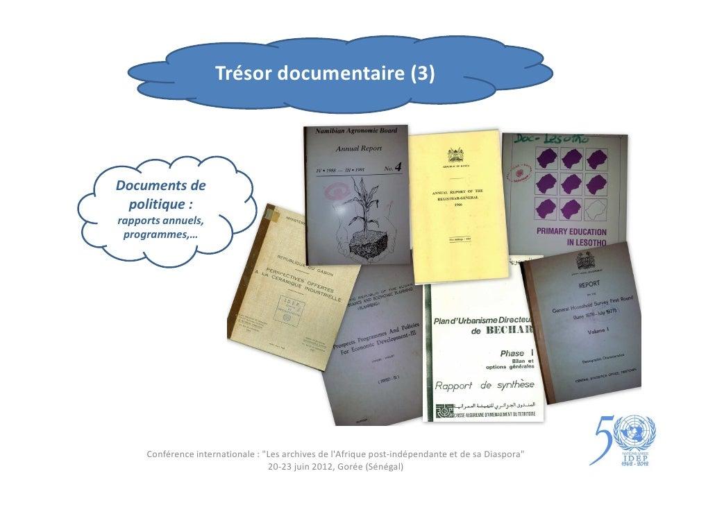 """Trésor documentaire (3)Documents de politique :rapports annuels, programmes,…     Conférence internationale : """"Les archive..."""