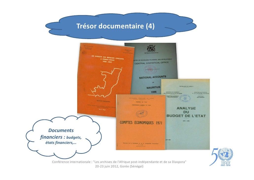 """Trésor documentaire (4)    Documentsfinanciers : budgets,  états financiers,…     Conférence internationale : """"Les archive..."""