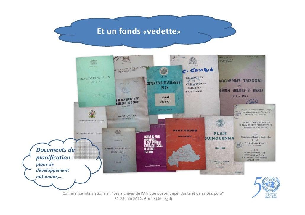 """Et un fonds «vedette»Documents deplanification :plans dedéveloppementnationaux,…          Conférence internationale : """"Les..."""