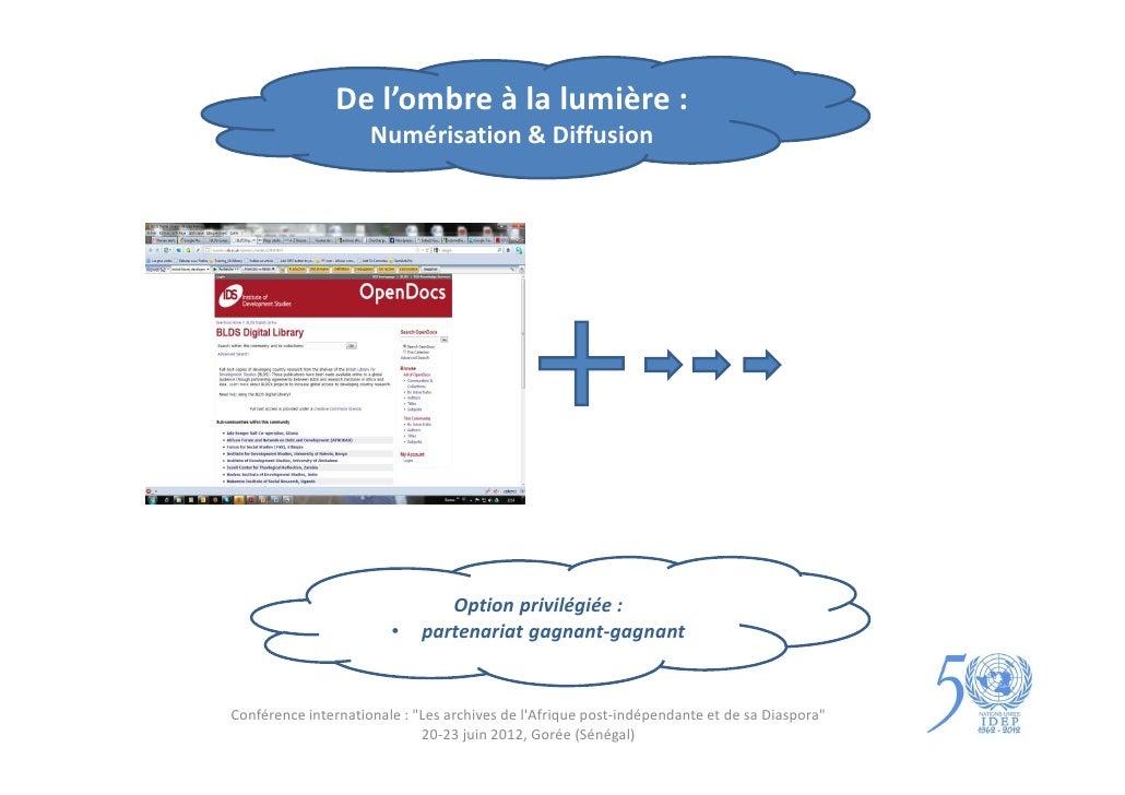 De l'ombre à la lumière :                     Numérisation & Diffusion                                Option privilégiée :...