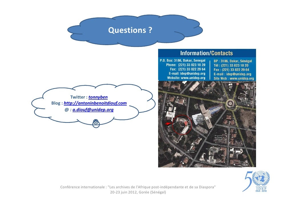 Questions ?          Twitter : tonnybenBlog : http://antoninbenoitdiouf.com       @ : a.diouf@unidep.org    Conférence int...