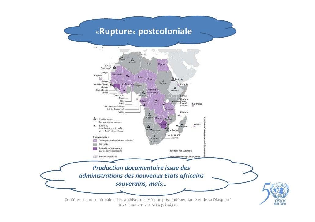 «Rupture»               postcoloniale           Production documentaire issue des       administrations des nouveaux Etats...
