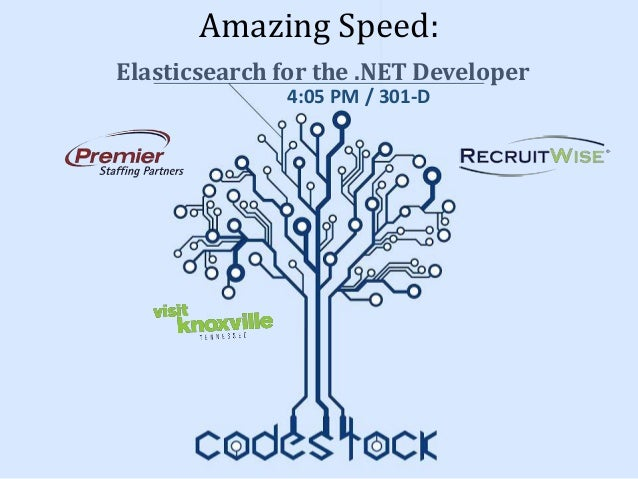 Amazing Speed: Elasticsearch for the  NET Developer- Adrian