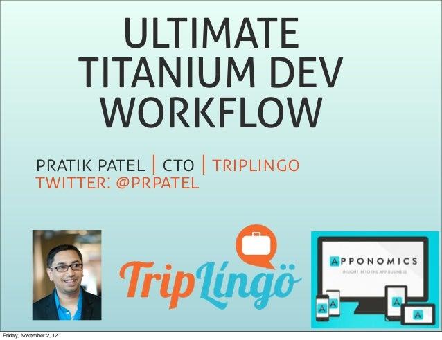 ULTIMATE                         TITANIUM DEV                          WORKFLOW               |  | ...