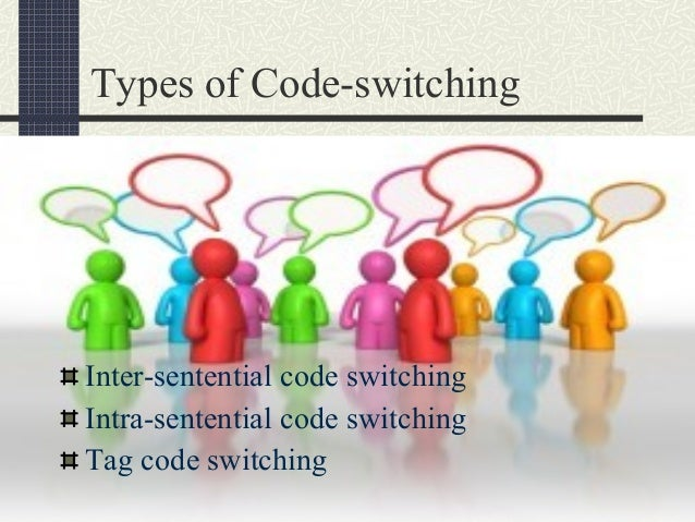 the use of code switching Competence, (c) metalinguistic insights, and (d) use of code switching to indicate a  as code switching is considered an indicator of advanced bilingual ability in.