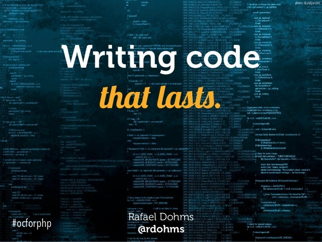 Writing code that lasts. Rafael Dohms