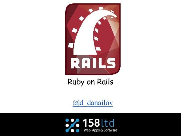 Ruby on Rails  @d_danailov