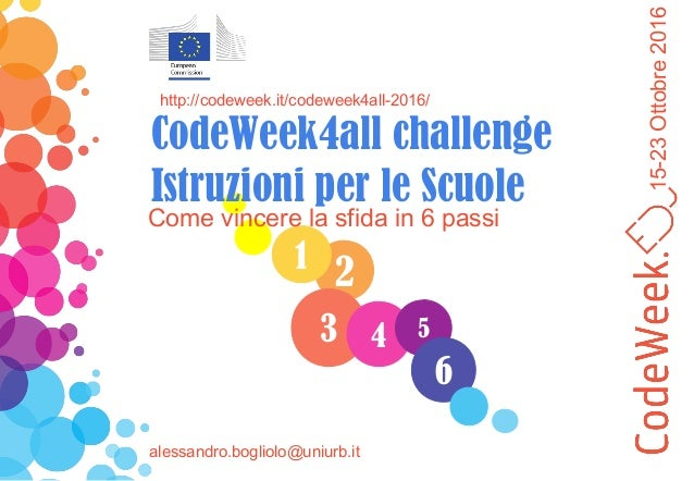 15-23Ottobre2016 21 3 Come vincere la sfida in 6 passi http://codeweek.it/codeweek4all-2016/ CodeWeek4all challenge Istruz...