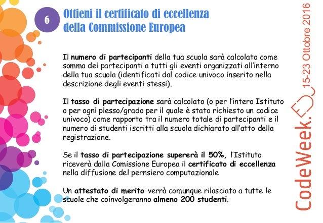 15-23Ottobre2016 6 Ottieni il certificato di eccellenza della Commissione Europea Il numero di partecipanti della tua scuo...