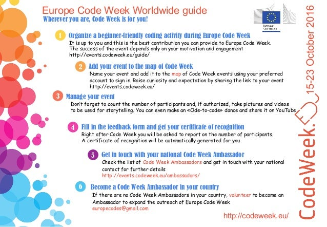 15-23October2016 1 Organize a beginner-friendly coding activity during Europe Code Week It is up to you and this is the be...