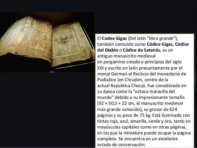 """ElCodex Gigas(Dellatín""""libro grande""""), tambiénconocidocomoCódice Gigas,Códice del DiablooCódice de Satanás,es..."""