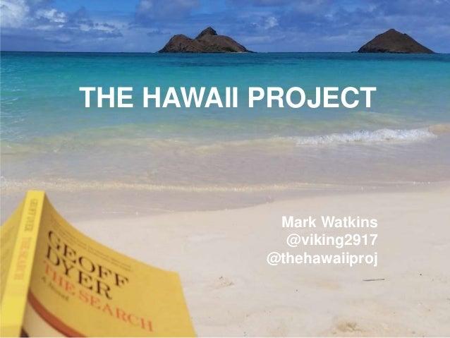 My Happy Place THE HAWAII PROJECT Mark Watkins @viking2917 @thehawaiiproj