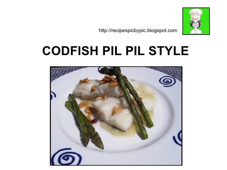 CODFISH PIL PIL STYLE http://recipespicbypic.blogspot.com