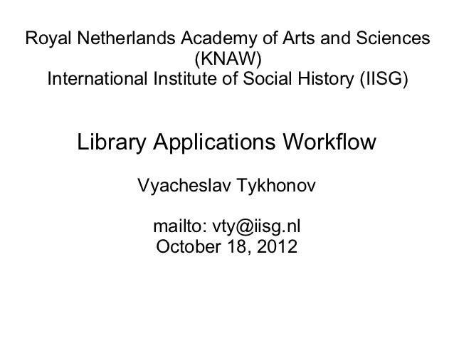 Royal Netherlands Academy of Arts and Sciences                      (KNAW)  International Institute of Social History (IIS...