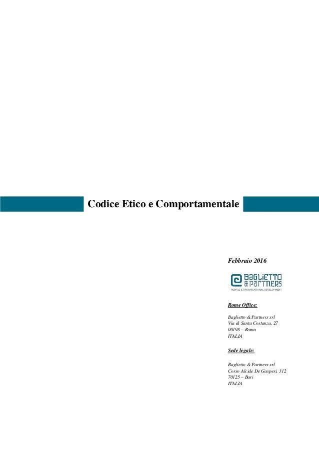 Codice Etico e Comportamentale Febbraio 2016 Rome Office: Baglietto & Partners srl Via di Santa Costanza, 27 00198 – Roma ...