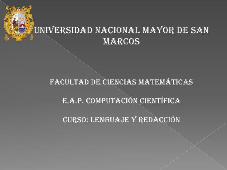 Universidad nacional mayor de san marcos<br />Facultad de ciencias matemáticas<br />e.a.p. computación científica<br />Cur...