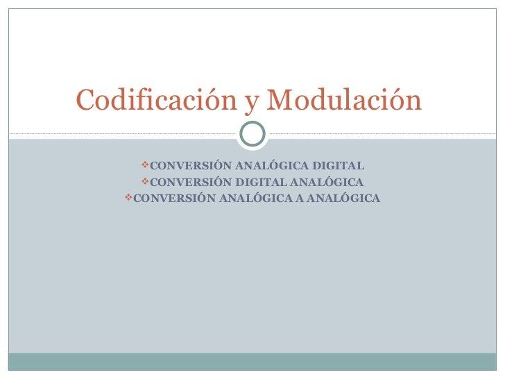 <ul><li>CONVERSIÓN ANALÓGICA DIGITAL </li></ul><ul><li>CONVERSIÓN DIGITAL ANALÓGICA </li></ul><ul><li>CONVERSIÓN ANALÓGICA...