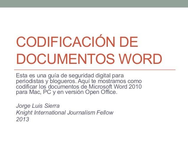 CODIFICACIÓN DEDOCUMENTOS WORDEsta es una guía de seguridad digital paraperiodistas y blogueros. Aquí te mostramos comocod...