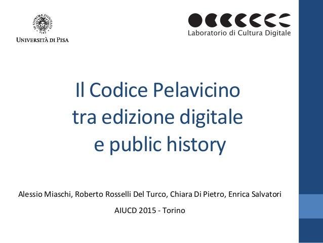 IlCodicePelavicino traedizionedigitale epublichistory  AlessioMiaschi,RobertoRosselliDelTurco,ChiaraDi...