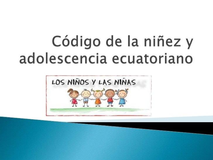 Código de la niñez y adolescencia ecuatoriano<br />