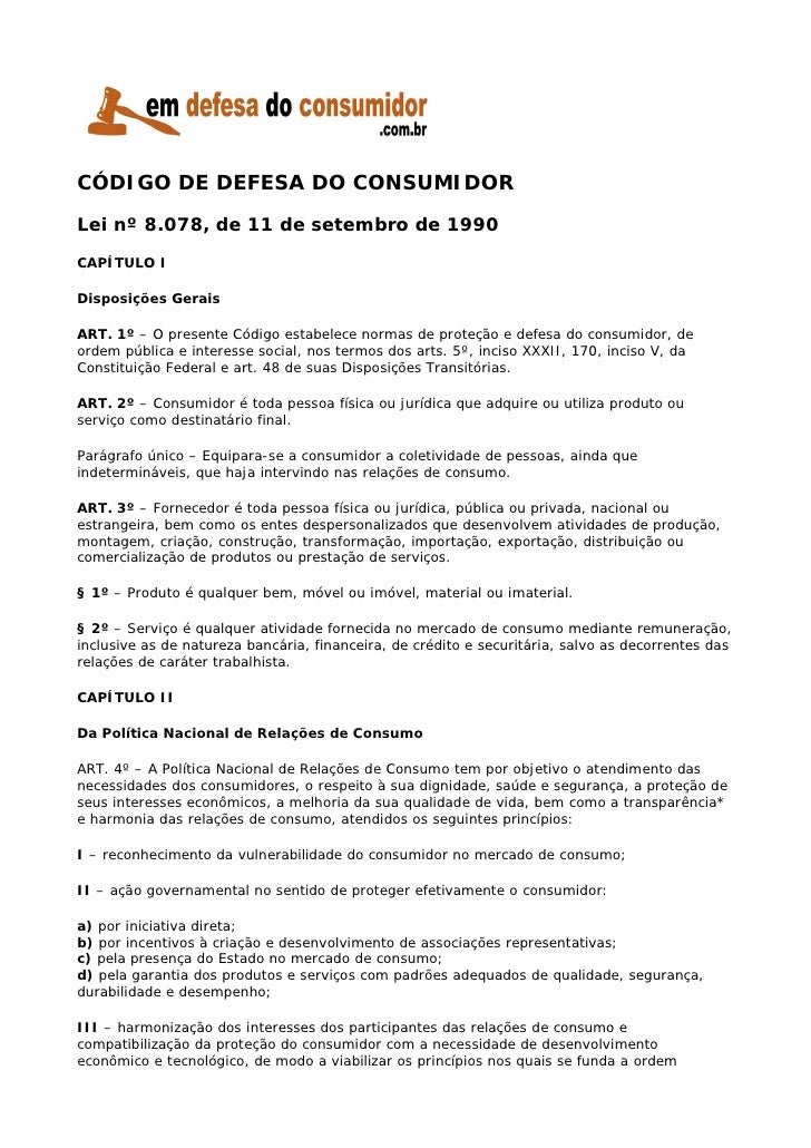 CÓDIGO DE DEFESA DO CONSUMIDOR  Lei nº 8.078, de 11 de setembro de 1990 CAPÍTULO I  Disposições Gerais  ART. 1º – O presen...