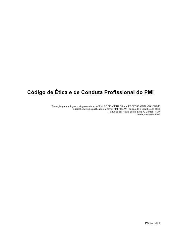 """Código de Ética e de Conduta Profissional do PMI           Tradução para a língua portuguesa do texto """"PMI CODE of ETHICS ..."""