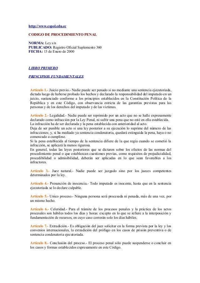 http://www.espol.edu.ec CODIGO DE PROCEDIMIENTO PENAL NORMA: Ley s/n PUBLICADO: Registro Oficial Suplemento 360 FECHA: 13 ...