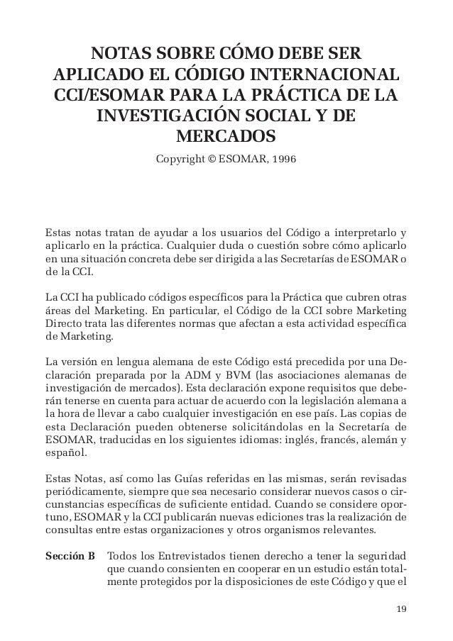 19 NOTAS SOBRE CÓMO DEBE SER APLICADO EL CÓDIGO INTERNACIONAL CCI/ESOMAR PARA LA PRÁCTICA DE LA INVESTIGACIÓN SOCIAL Y DE ...