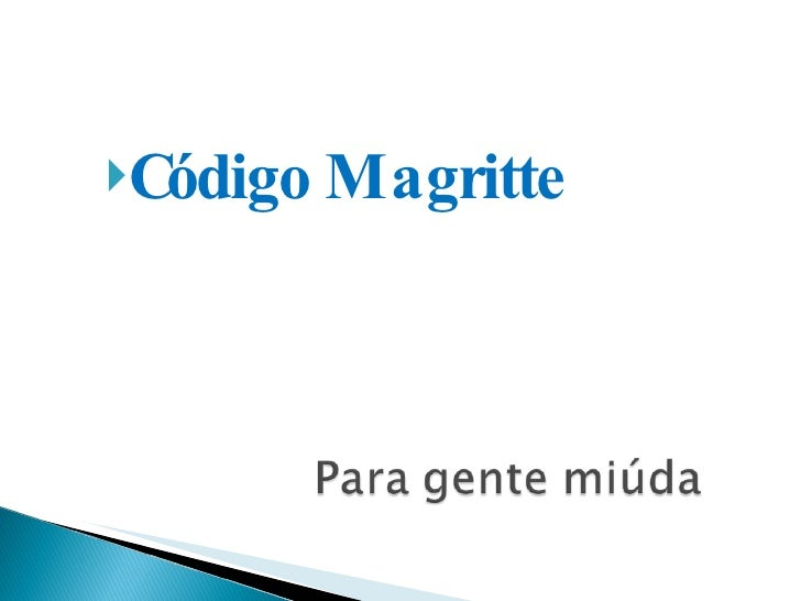 <ul><li>Código Magritte </li></ul>