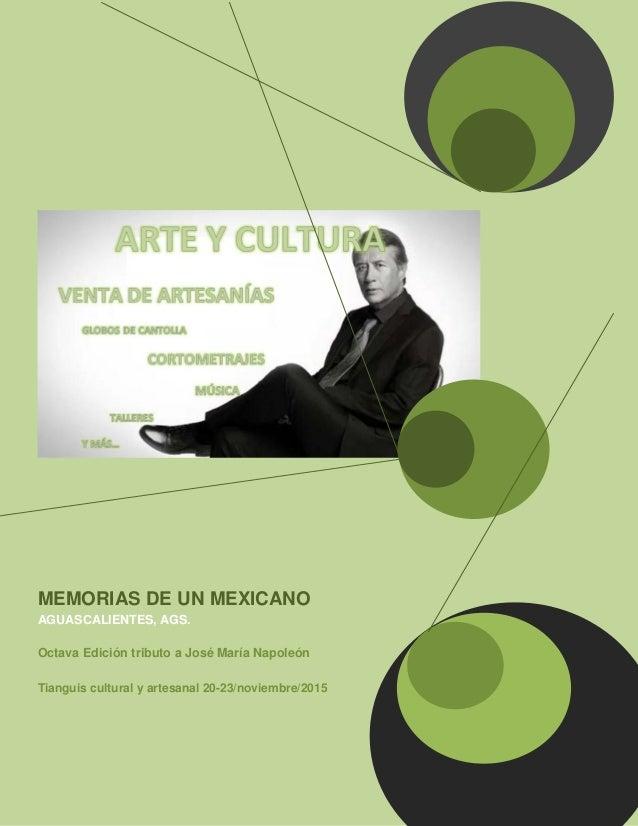 MEMORIAS DE UN MEXICANO AGUASCALIENTES, AGS. Octava Edición tributo a José María Napoleón Tianguis cultural y artesanal 20...